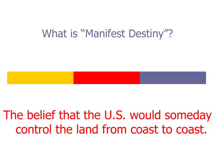 "What is ""Manifest Destiny""?"