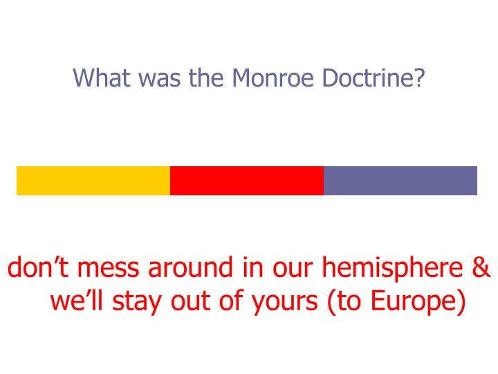 What was the Monroe Doctrine?