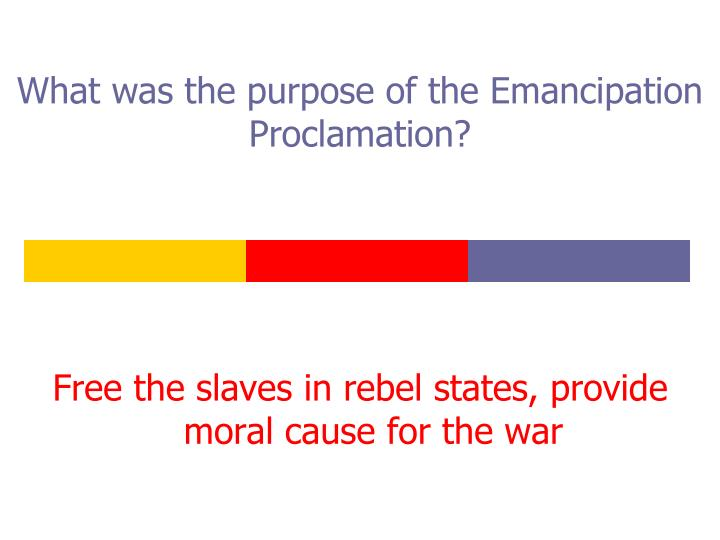 What was the purpose of the Emancipation Proclamation?