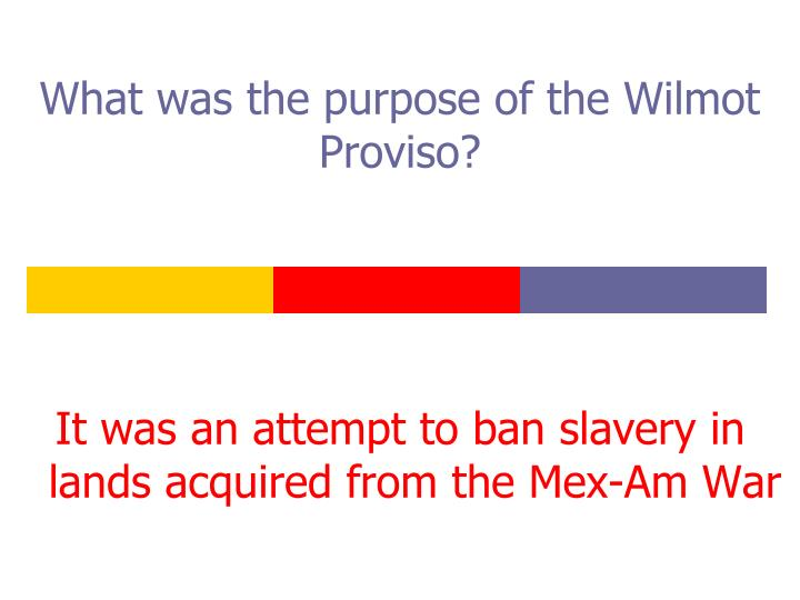 What was the purpose of the Wilmot Proviso?