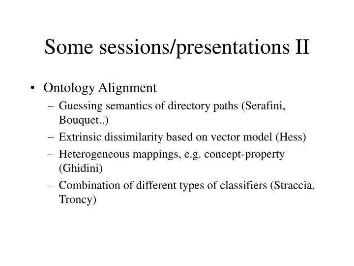 Some sessions/presentations II