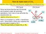 now do triplet state of ch 2