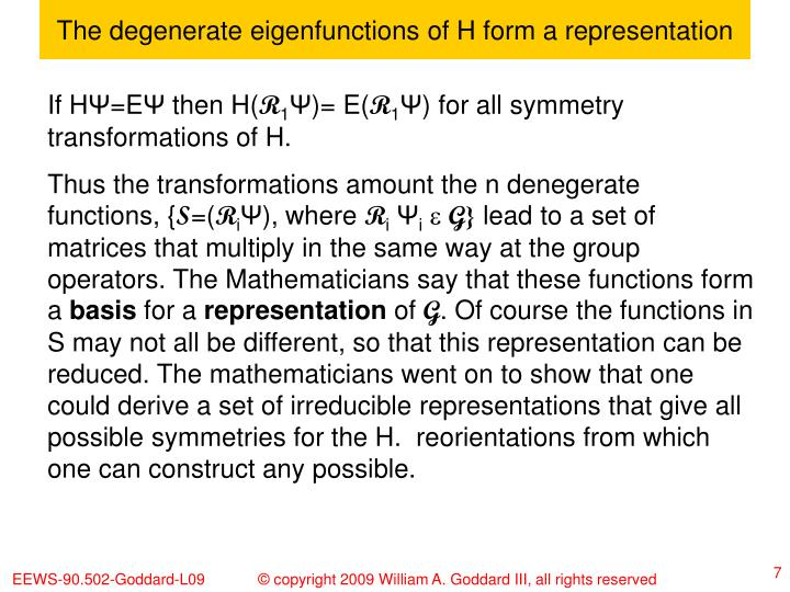 The degenerate eigenfunctions of H form a representation