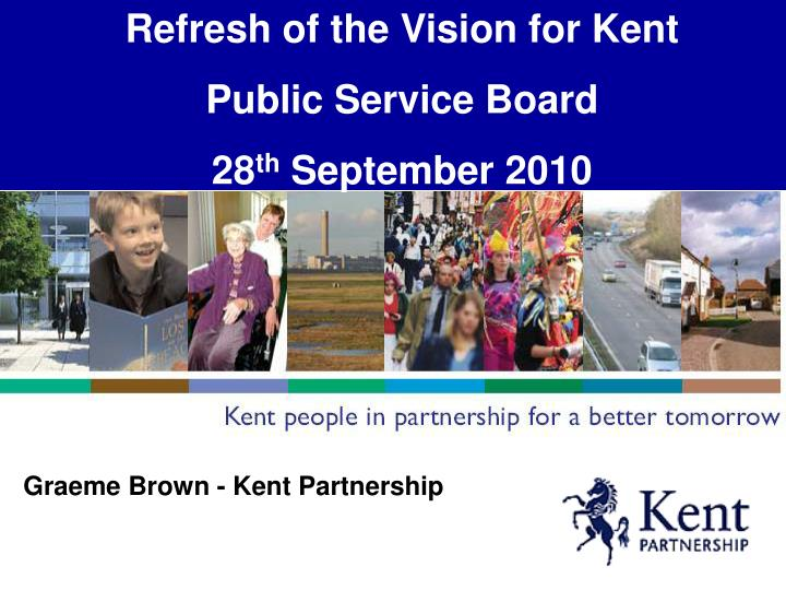 Refresh of the Vision for Kent