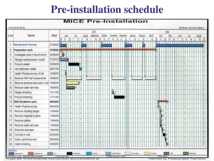 Pre-installation schedule