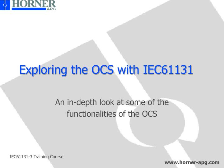 Exploring the OCS with IEC61131