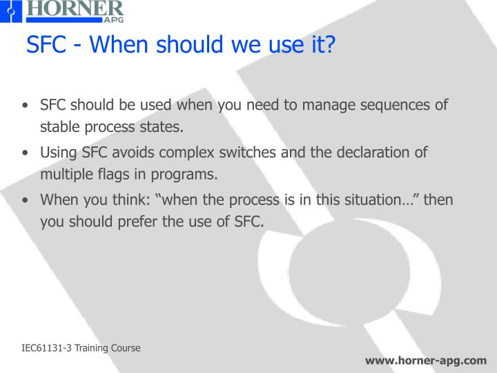 SFC - When should we use it?