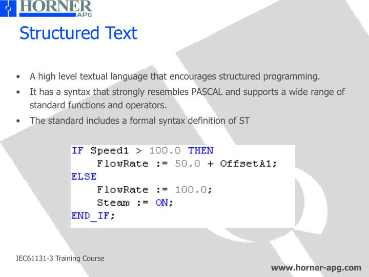 A high level textual language that encourages structured programming.