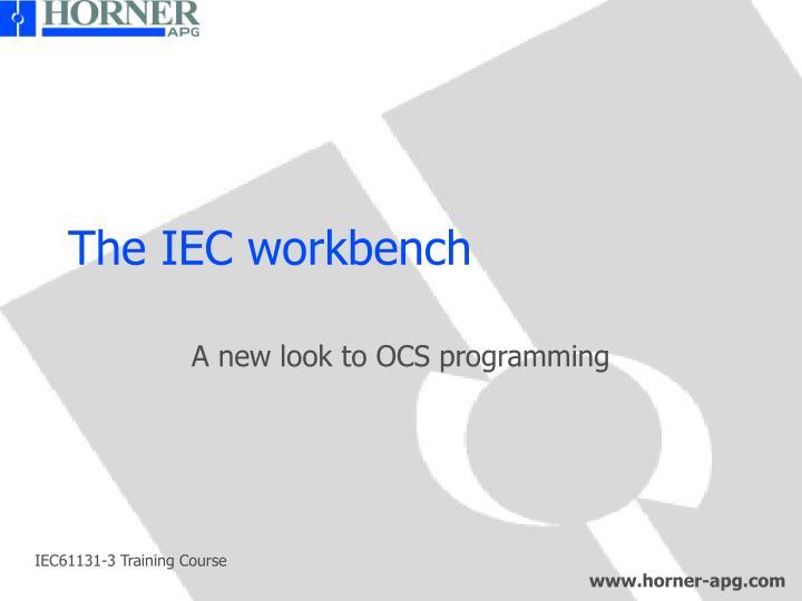 The IEC workbench