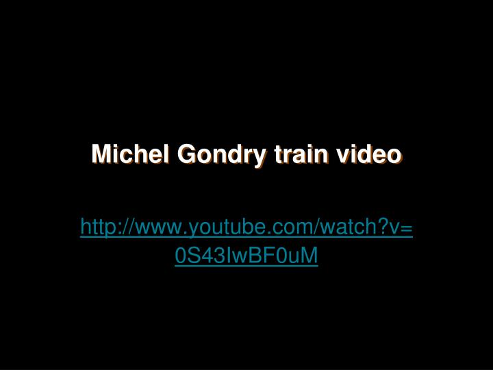Michel Gondry train video