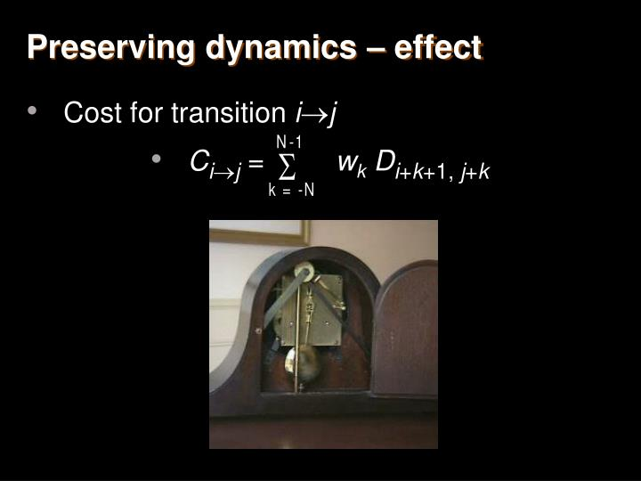 Preserving dynamics – effect