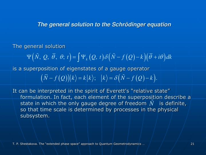 The general solution to the Schrödinger equation
