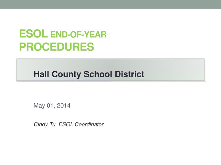 Esol end of year procedures
