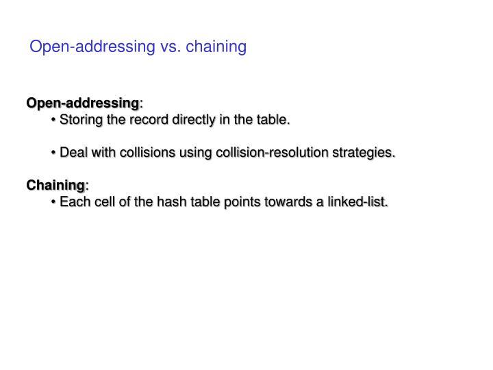 Open-addressing vs. chaining