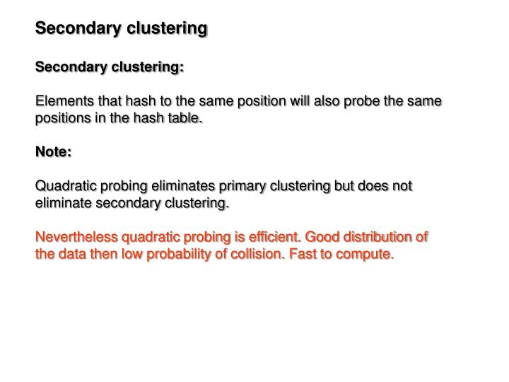 Secondary clustering