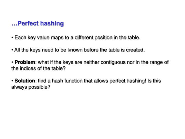 …Perfect hashing
