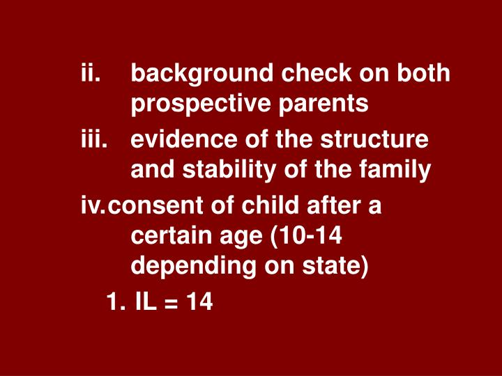 ii.		background check on both 	prospective parents