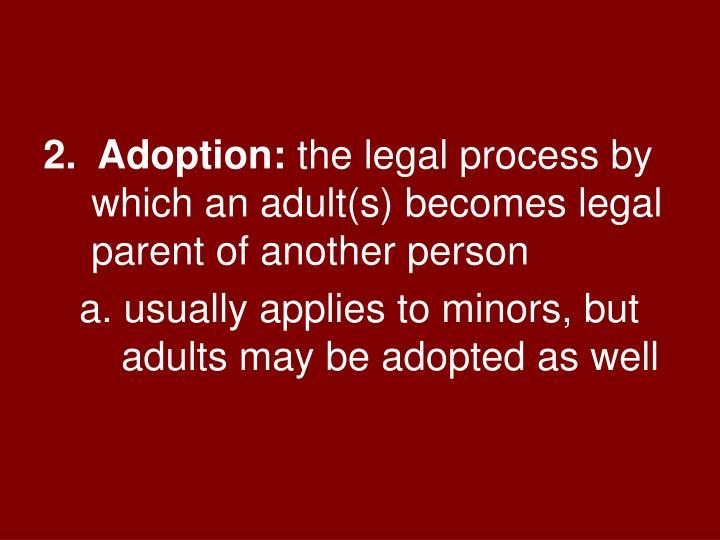 2.  Adoption: