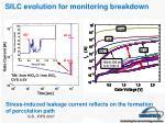 silc evolution for monitoring breakdown