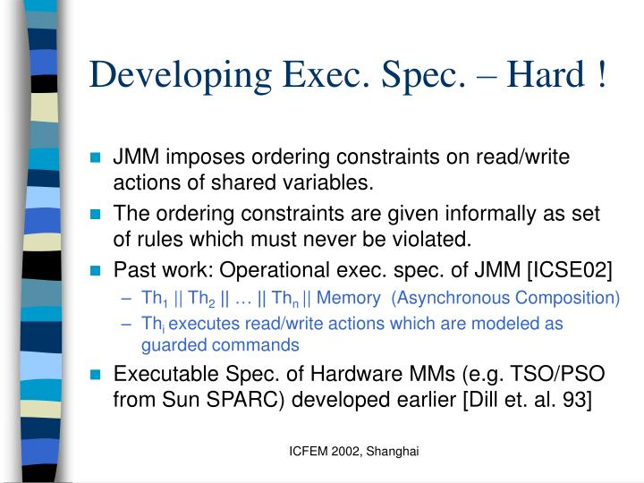 Developing Exec. Spec. – Hard !