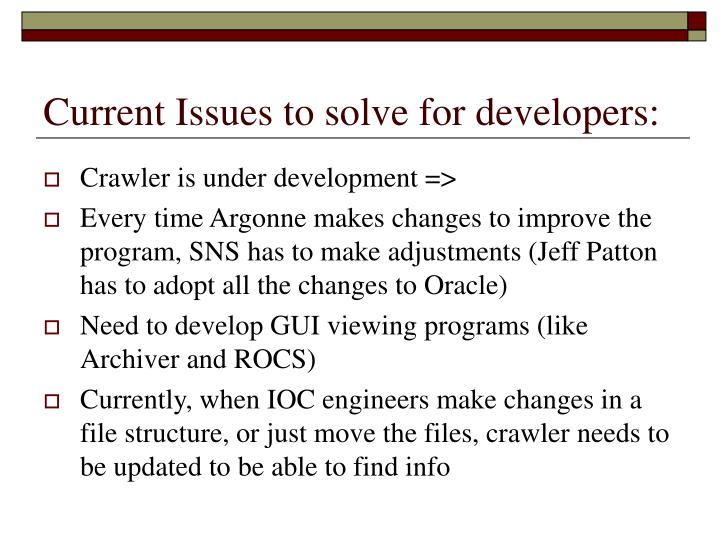 Current Issues to solve for developers:
