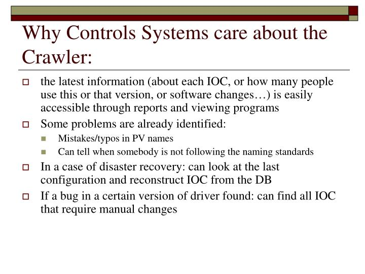 Why Controls Systems care about the  Crawler: