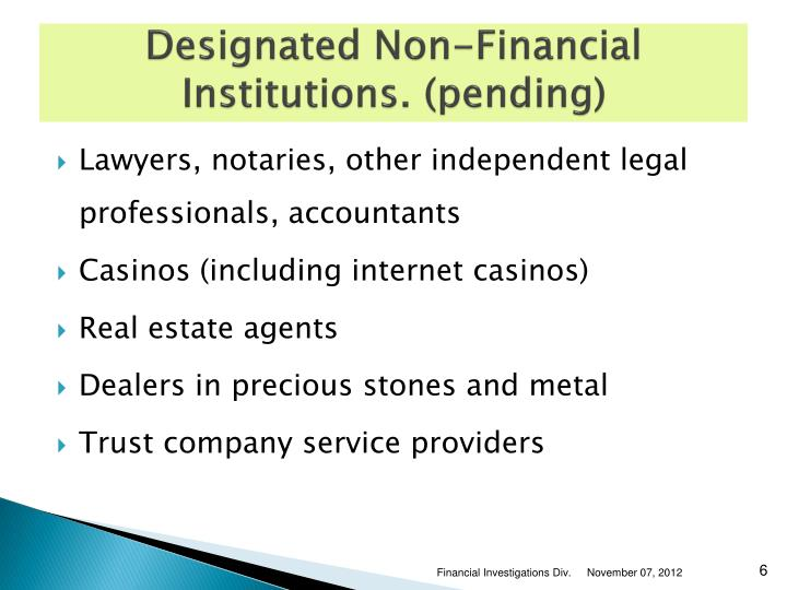 Designated Non-Financial Institutions. (pending)
