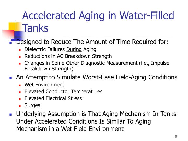 Accelerated Aging in Water-Filled Tanks