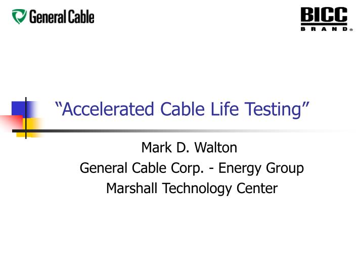 Accelerated cable life testing