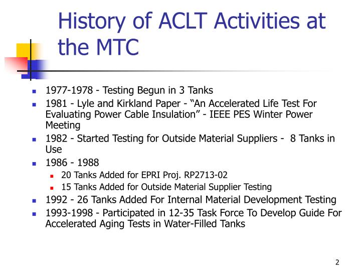 History of aclt activities at the mtc