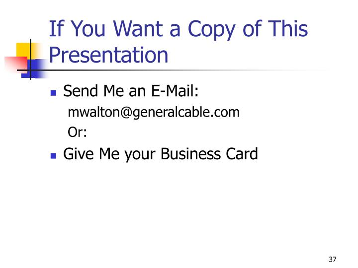 If You Want a Copy of This Presentation