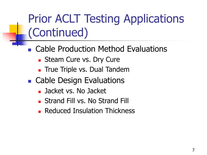 Prior ACLT Testing Applications (Continued)