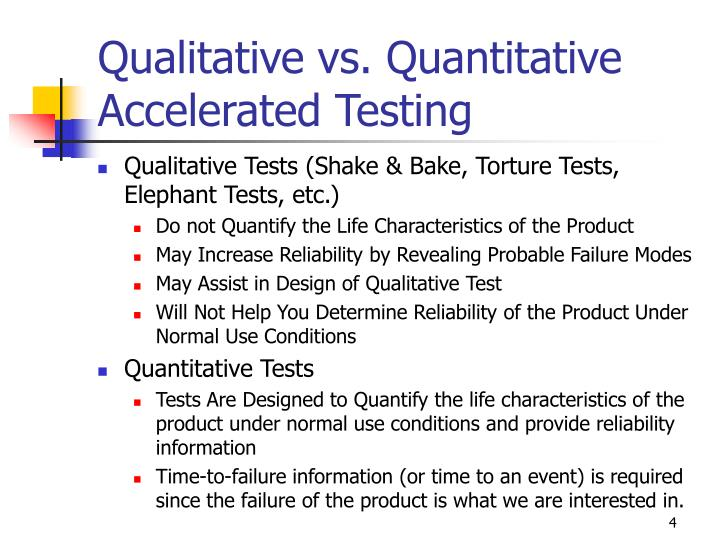 Qualitative vs. Quantitative Accelerated Testing