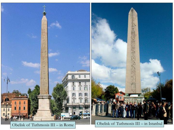 Obelisk of Tuthmosis III – in Istanbul
