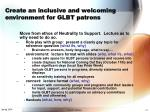 create an inclusive and welcoming environment for glbt patrons