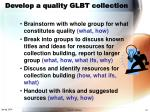 develop a quality glbt collection