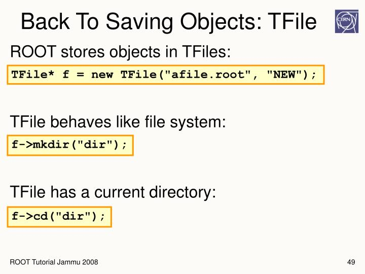 Back To Saving Objects: TFile