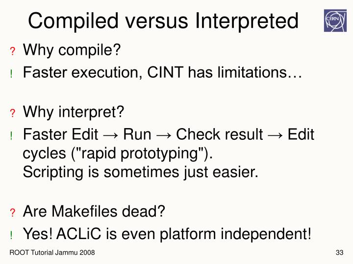 Compiled versus Interpreted