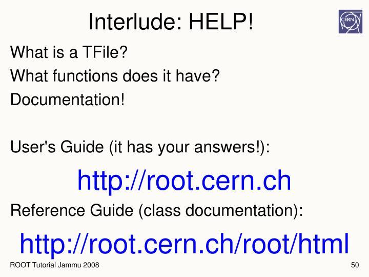 Interlude: HELP!