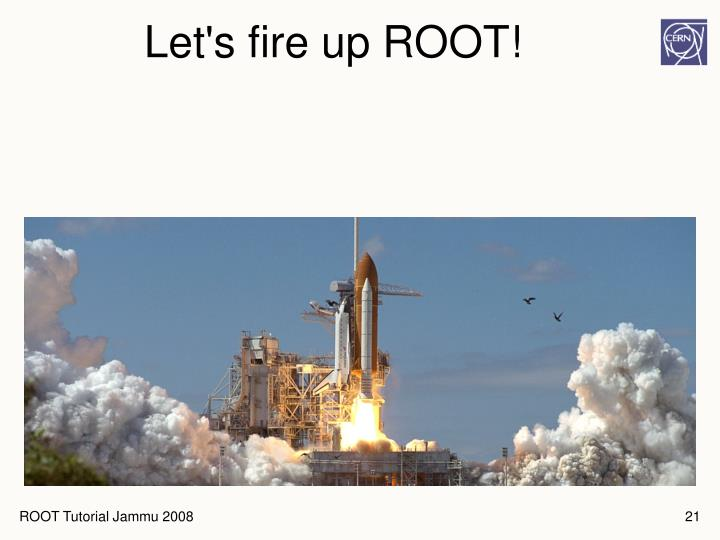 Let's fire up ROOT!