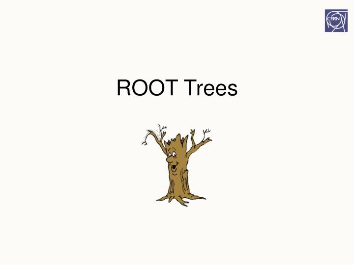 ROOT Trees