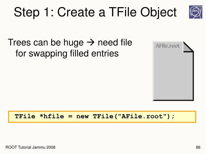 Step 1: Create a TFile Object