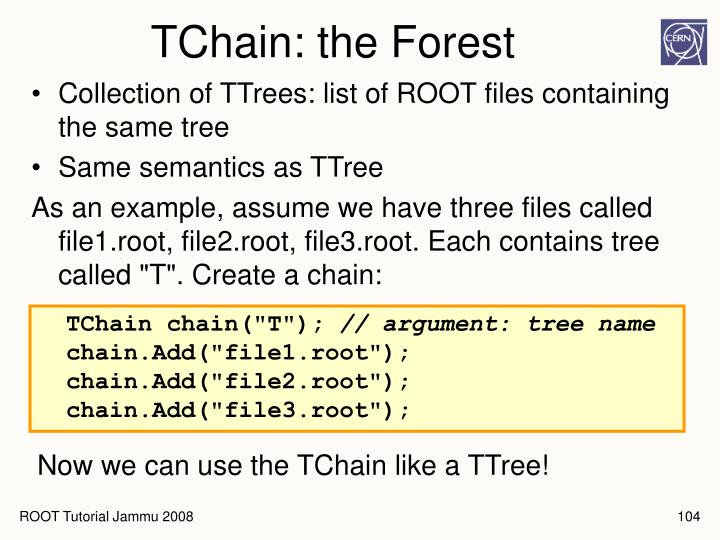 TChain: the Forest