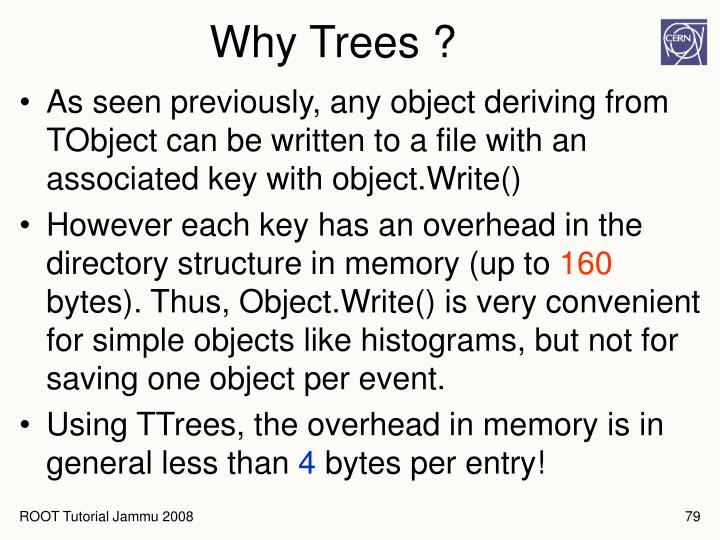 Why Trees ?