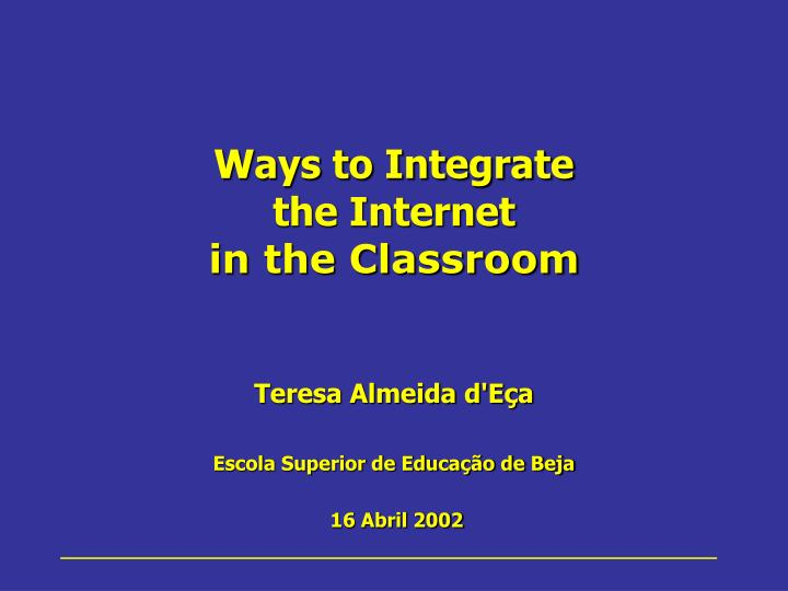 Ways to integrate the internet in the classroom