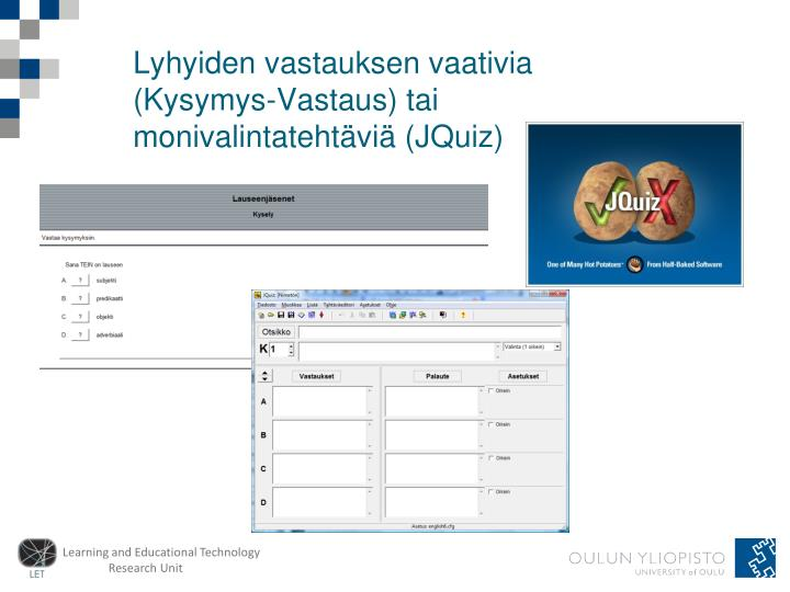 Lyhyiden vastauksen vaativia (Kysymys-Vastaus) tai monivalintatehtäviä (JQuiz)