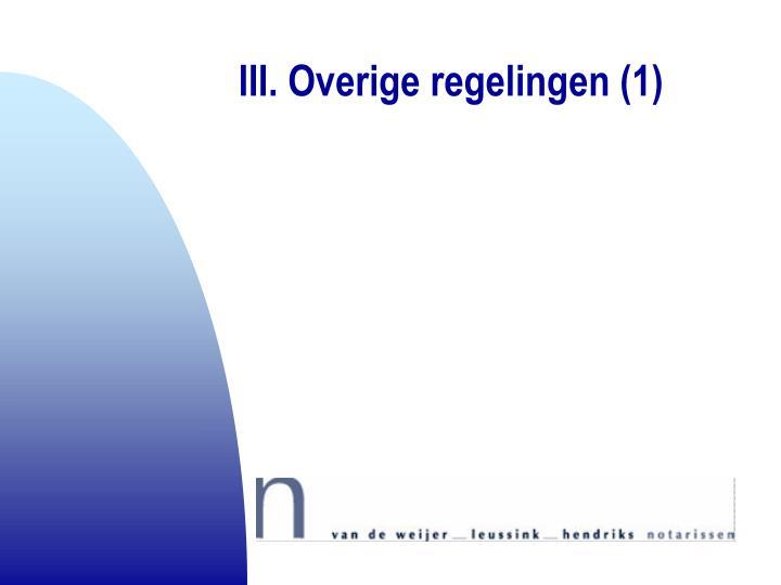 III. Overige regelingen (1)