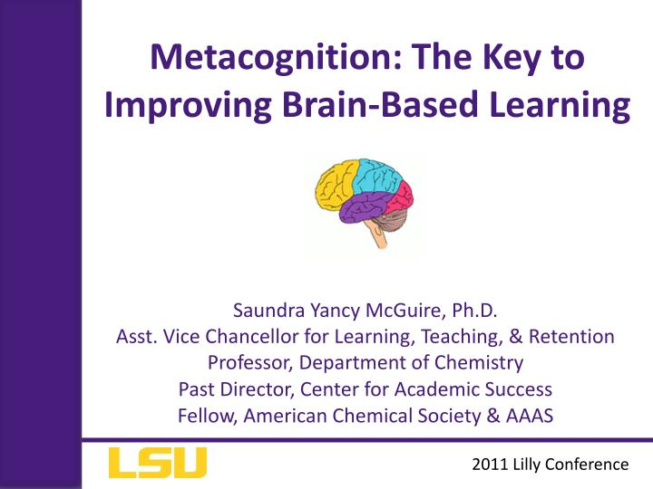 Metacognition the key to improving brain based learning