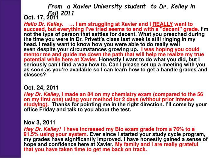 From  a Xavier University student  to Dr. Kelley in Fall 2011
