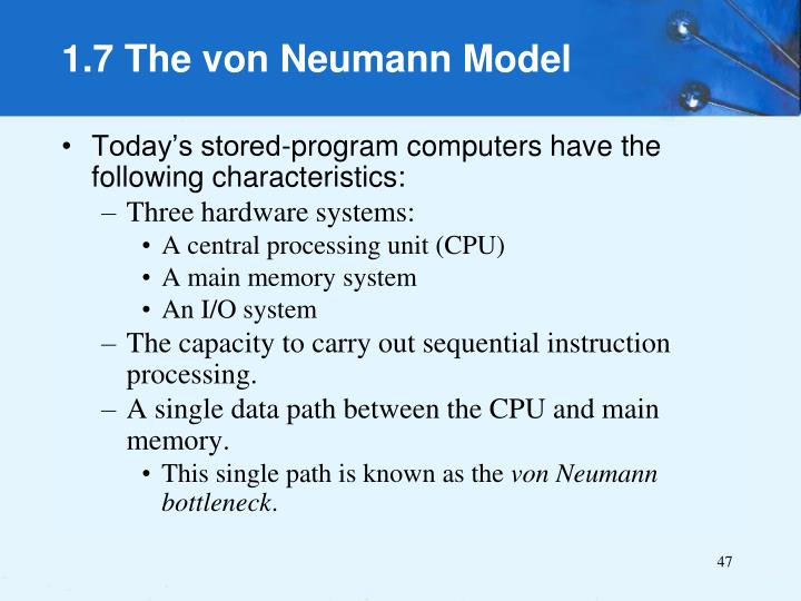 Today's stored-program computers have the following characteristics: